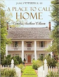 A Place Book A Place To Call Home Timeless Southern Charm T Farmer