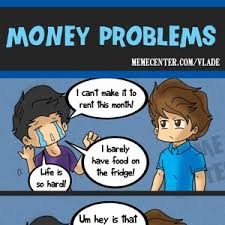 Money Problems Meme - money problems by vlade meme center