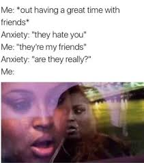 Anxiety Meme - 10 hilarious memes for everyone with a sense of humor about their