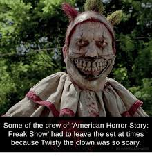 Creepy Clown Meme - some of the crew of american horror story freak show had to leave