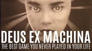 define ex machina deus ex machina the best game you never played in your life