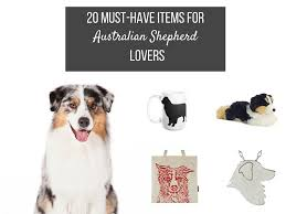 australian shepherd kennel club 20 must have items for australian shepherd lovers american