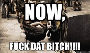 Sparta Meme Generator - now fuck dat bitch this is sparta kick into hole meme generator