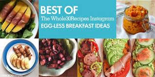 best of whole30 recipes egg less breakfasts the whole30 program
