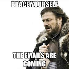 Brace Your Self Meme - brace yourself the emails are coming create meme