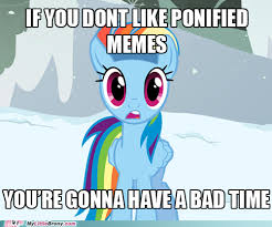 Best Mlp Memes - i d rather have a good time friendship is magic pinterest mlp