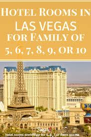 las vegas hotel las vegas hotel family rooms and suites to sleep 5 6 7 or 8