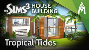 the sims 3 house building tropical tides youtube