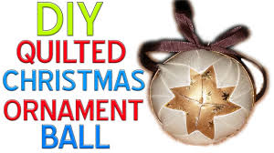 diy how to make a quilted christmas ornament ball youtube