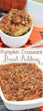 thanksgiving pudding recipes best 25 croissant bread ideas on pinterest