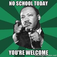 No School Meme - lakelands park ptsa no school mlk jr day