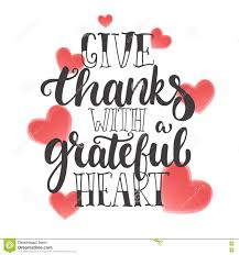 thanksgiving give thanks give thanks with a grateful heart thanksgiving day lettering