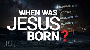 beyond today when was jesus born