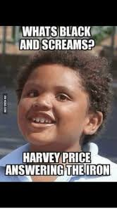 Whats An Internet Meme - whats black and screams harvey price answering theiron harvey