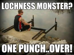 Loch Ness Monster Meme - lochness monster one punch over fight me jason jacobs meme