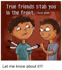 True Friend Meme - 25 best memes about true friend stabs you in the front true