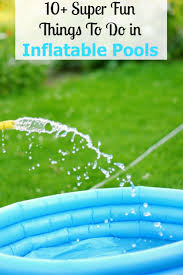 10 super fun things to do in inflatable pools mom on the side