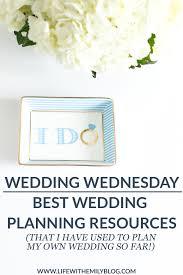 planning my own wedding wedding wednesday the best wedding planning resources on
