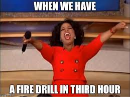 Fire Drill Meme - oprah you get a meme imgflip