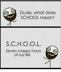 Whats Does Meme Mean - dude what does school mean school seven crappy hours of our life