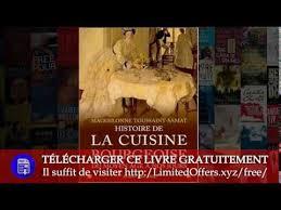 histoire de la cuisine histoire de la cuisine bourgeoise de maguelonne toussaint samat mp4