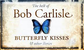 bob carlisle butterfly kisses country version wedalert