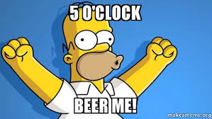 Beer O Clock Meme - 5 o clock beer me happy homer make a meme