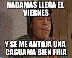 Meme Viernes - nadamas llega el viernes chavo meme on memegen