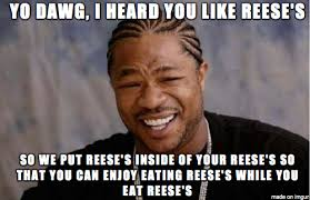 Reeses Meme - when i heard reese s made a reese s pieces filled reese s peanut