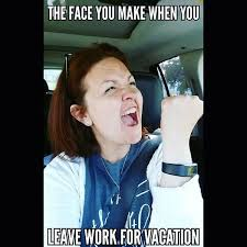Meme Vacation - funny leaving work for vacation meme joke quotesbae