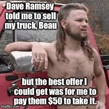 Dave Ramsey Meme - dave ramsey s advice 9 of 10 times the other time their car was
