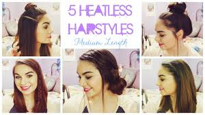 dressy hairstyles for medium length hair 5 heatless hairstyles for summer medium length hair youtube