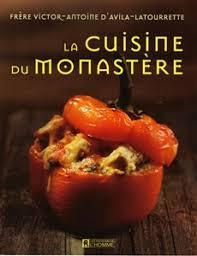 livre cuisine homme livre la cuisine du monastère les éditions de l homme