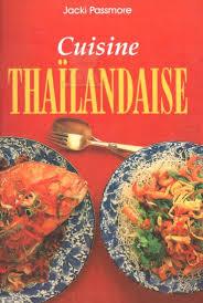 cuisine tha andaise cuisine thaïlandaise jackie passmore livre