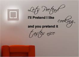 kitchen quotes wall decals cool teenage girl rooms 2015 cooking lets pretend wall art sticker kitchen food cook quote