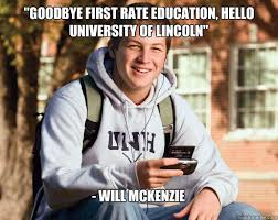 Mckenzie Meme - goodbye first rate education hello university of lincoln will
