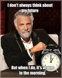 The Future Meme - thinking about your future at one a m by recyclebin meme center