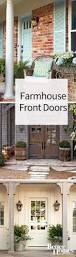 Modern Farmhouse Porch by Best 25 Farmhouse Front Doors Ideas Only On Pinterest Farmhouse