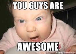 Awesome Meme Generator - you are awesome meme 28 images anyone would love a random
