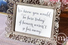 wedding memorial sign you would be here today wedding memorial sign thick style
