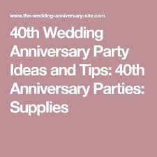 40th wedding anniversary party ideas best 25 40th anniversary ideas on 40th