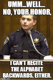 Ummm No Meme - police officer testifying meme imgflip