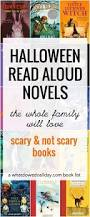 Best Halloween Books For Second Graders by Scary U0026 Non Scary Halloween Novels For Family Read Aloud Time