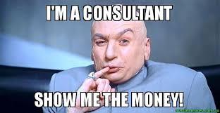 Show Me The Money Meme - i m a consultant show me the money dr evil meme aussie memes