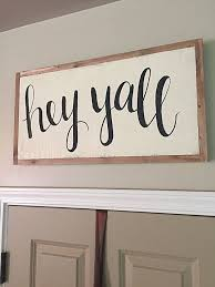 signs and decor well suited home decor signs hey yall sign painted by