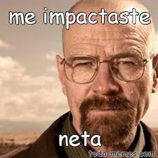 Neta Meme - arraymeme de me impactaste neta