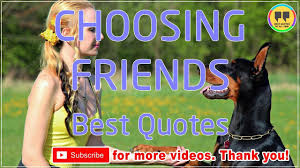 john muir dog quote top 25 choosing friends quotes best friendship quotes youtube