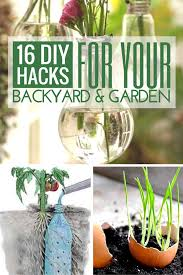 16 genius diy hacks for your backyard u0026 garden