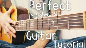 video tutorial belajar gitar klasik perfect ed sheeran guitar tutorial perfect by ed sheeran guitar