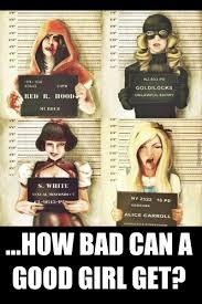 Bad Girl Meme - girl girls do bad things sometimes by dasarcasticzomb meme center